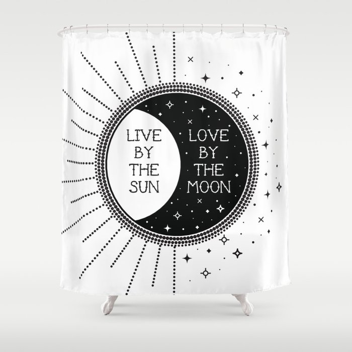 Live By The Sun Love Moon Shower Curtain