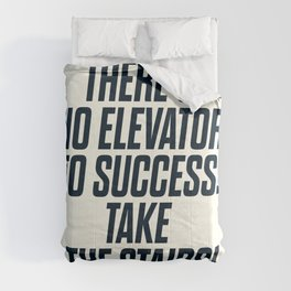 There is no elevator to success, you have to take the stairs, motivational quote, inspiraitonal sen Comforters