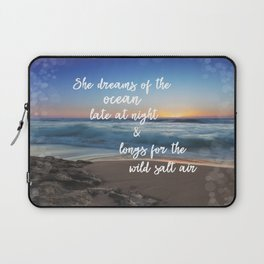 She Dreams of the Ocean Quote Laptop Sleeve