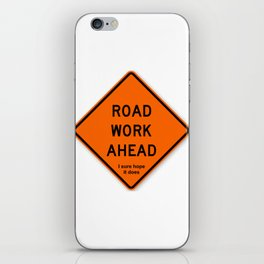 Road Work Ahead Meme iPhone Skin
