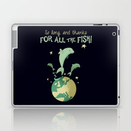 So long, and thanks for all the fish! Laptop & iPad Skin