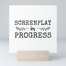 Screenplay In Progress- Funny Screenwriter Mini Art Print