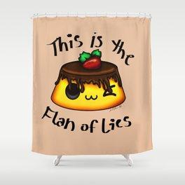 Flan of Lies Shower Curtain