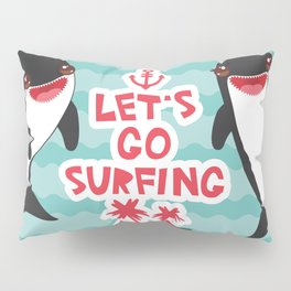 Lets go surfing, Kawaii orca Pillow Sham