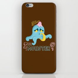 So... I am a Monster? iPhone Skin