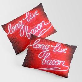 Long Live Bacon Pillow Sham