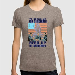 To speak up for democracy, read up on democracy T-shirt