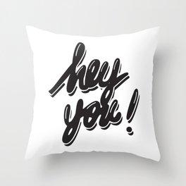 Hey You! Throw Pillow