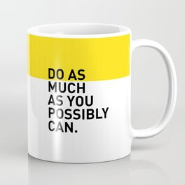 Do As Much As You Possibly Can Coffee Mug