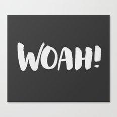 WHOA! Canvas Print