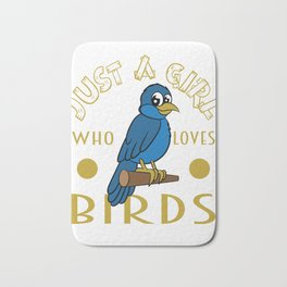 """Perfect for bird lovers like you! Grab this cute and adorable """"Just a Girl Who Loves Birds"""" tee now! Bath Mat"""