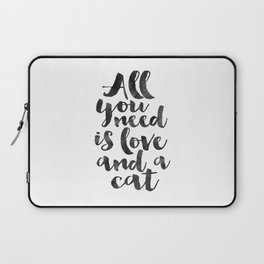CRAZY CAT LADY, Cat Meow,All You Need Is Love And A Cat,Funny Print,Gift For Her,Women Gift,Cat Quot Laptop Sleeve