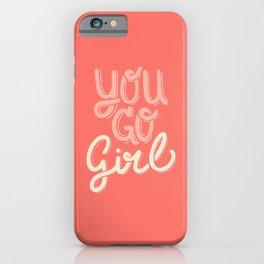 You Go Girl iPhone Case