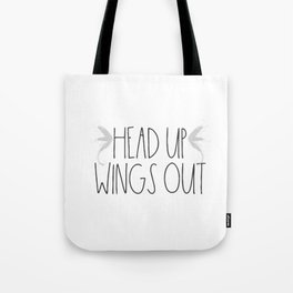 Head up, Wings Out Tote Bag