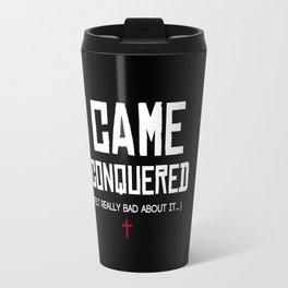 I Came. I Conquered. I Felt Really Bad About It. Travel Mug