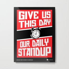 Give Us Our Standup - SCRUM Poster Metal Print