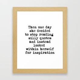 Then One Day She Decided Framed Art Print