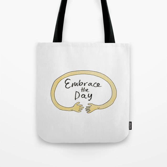 Embrace the Day! Tote Bag
