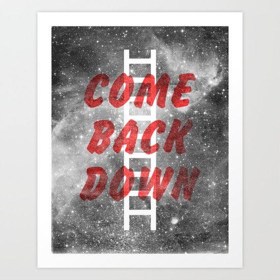 Come Back Down. Art Print