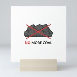 No more coal Mini Art Print