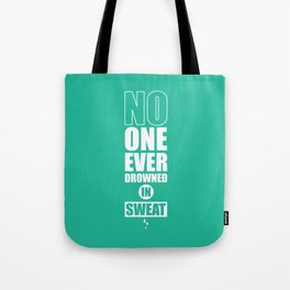 Lab No. 4 - No One Ever Drowned In Sweat Gym Motivational Quotes Poster Tote Bag