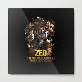 League of Legends ZED - The Master Of Shadows - Video games Champion Metal Print