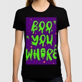 Boo you whore T-shirt