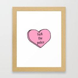 Fuck the Police Candy Heart Framed Art Print