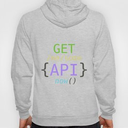 GET me some apis now Hoody