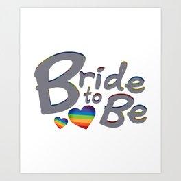 LGBT Wedding Bride to Be Lesbian Bride Art Print