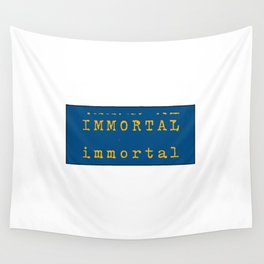 immortal. Wall Tapestry