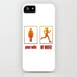 MY WIFE - RUNNER iPhone Case