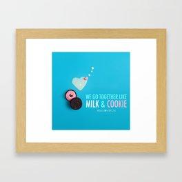 We Go Together Like Milk & Cookie Framed Art Print