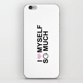 i love myself so much for woman iPhone Skin
