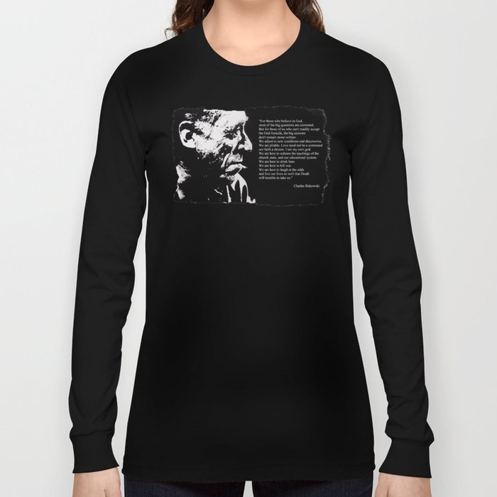 Charles BUKOWSKI - faith quote Long Sleeve T-shirt