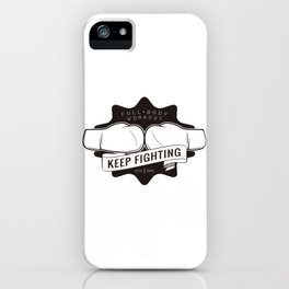 Keep Fighting iPhone Case