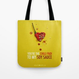 You're the Chilli Padi to my Soy Sauce Tote Bag