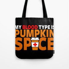 My Blood Type is Pumpkin Spice Tote Bag