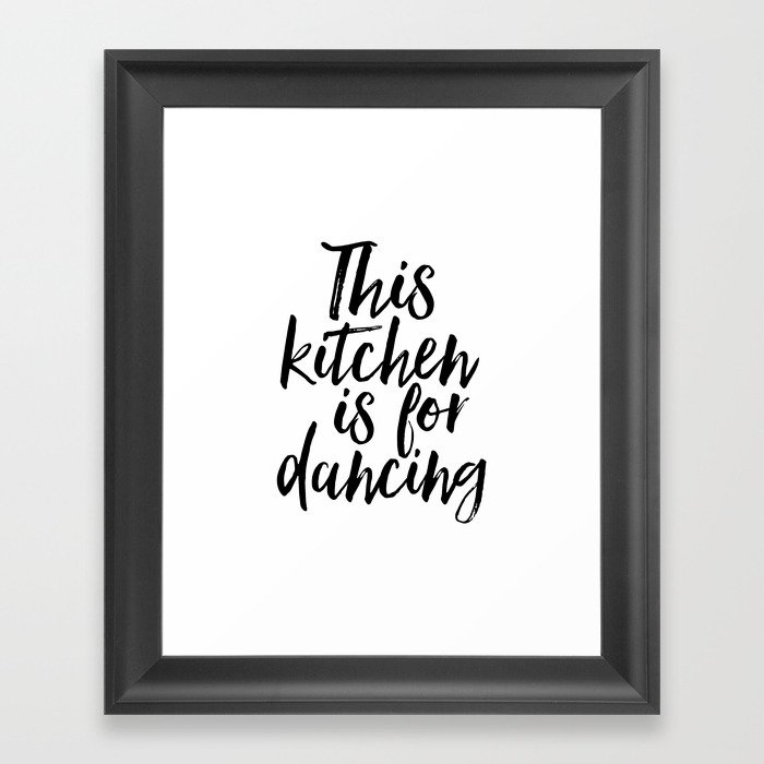 KITCHEN WALL ART, Kitchen Decor,Funny Kitchen Print,This Kitchen Is For  Dancing,Quote Prints,Typogra Framed Art Print by aleksmorin