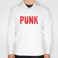 punk rock Hoodies featuring PUNK by Silvio Ledbetter