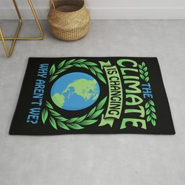 The Climate Is Changing Why Aren't We? Rug