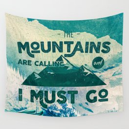 The Mountains are Calling & I Must Go Wall Tapestry