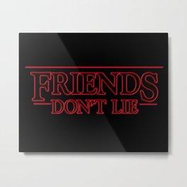 FRIENDS DON'T LIE Stranger Thing Season 2 11 Metal Print