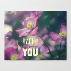 Happy Looks Good on You Canvas Print