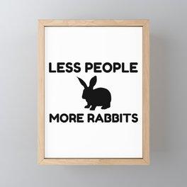 Less People More Rabbits Funny Framed Mini Art Print