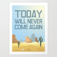 Today will never happen again Art Print