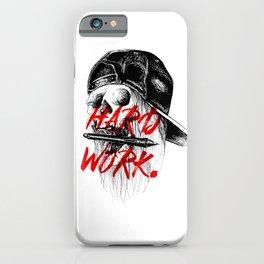 HARD WORK. iPhone Case