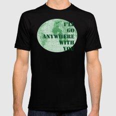 I'll Go Anywhere With You Mens Fitted Tee MEDIUM Black