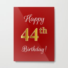 """Elegant """"Happy 44th Birthday!"""" With Faux/Imitation Gold-Inspired Color Pattern Number (on Red) Metal Print"""
