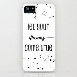 TEXT ART Let your dreams come true iPhone Case